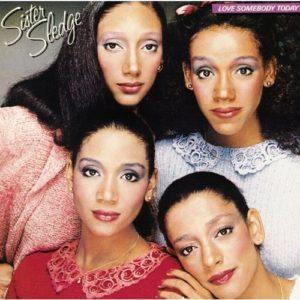 Album cover for Love Somebody Today by Sister Sledge.