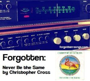 Forgotten: Never Be the Same by Christopher Cross