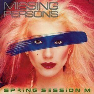 Album cover of Spring Session M by Missing Persons.
